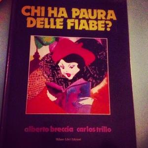 Chi ha paura delle fiabe? Alberto Breccia - Carlos Trillo, Milano Libri, 1981