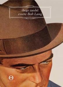 La copertina di Essere Bob Lang, di Diego Zandel, Hacca edizioni