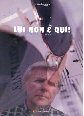 Li Noleggio, Lui non è qui!, La Nuova Base, Udine 2001.